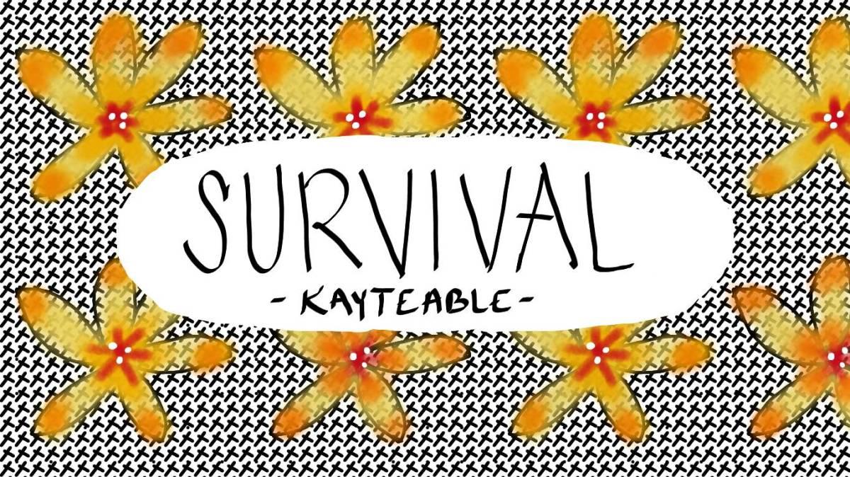 """Survival"""